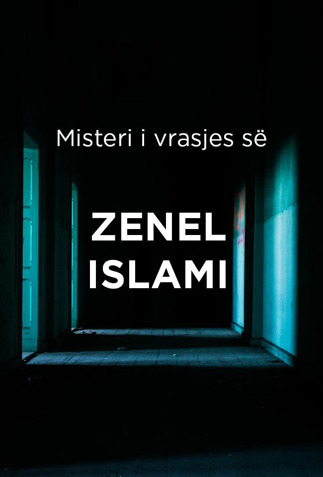 Misteri i vrasjes së Zenel Islamit