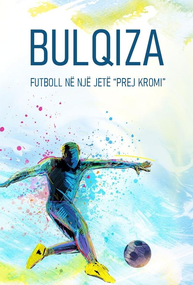 """Bulqiza, futboll në një jetë""""Prej kromi"""""""