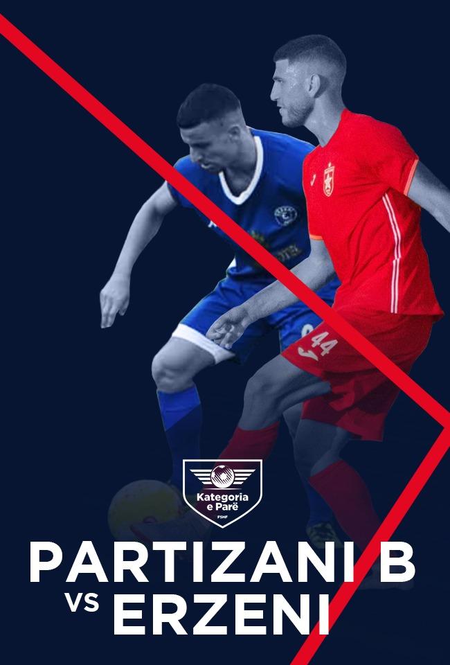 Partizani B-Erzeni (Kategoria e Parë) -drejtpërdrejt