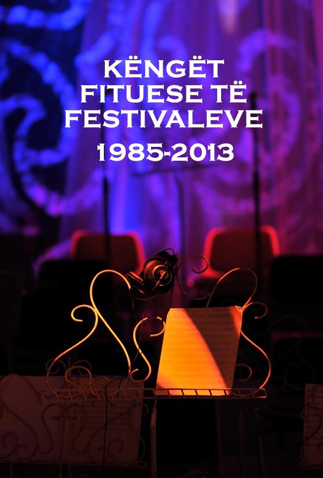 FEST RTSH-KËNGËT FITUESE TË FESTIVALEVE 1985-2013