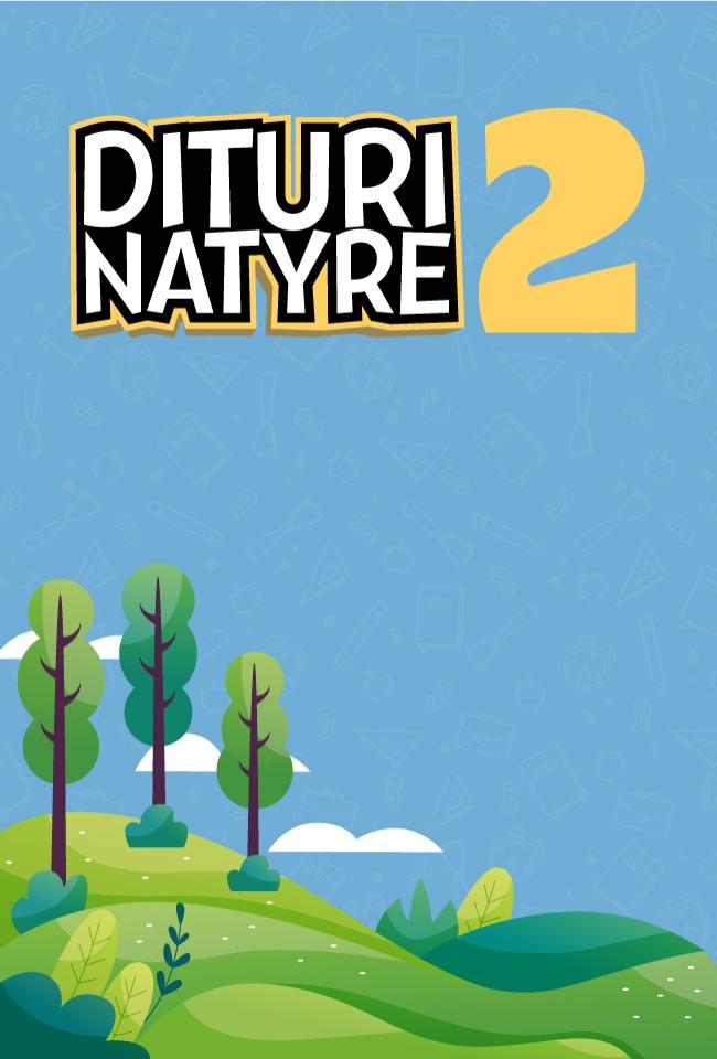 Dituri Natyre 2-Mjediset dhe gjallesat