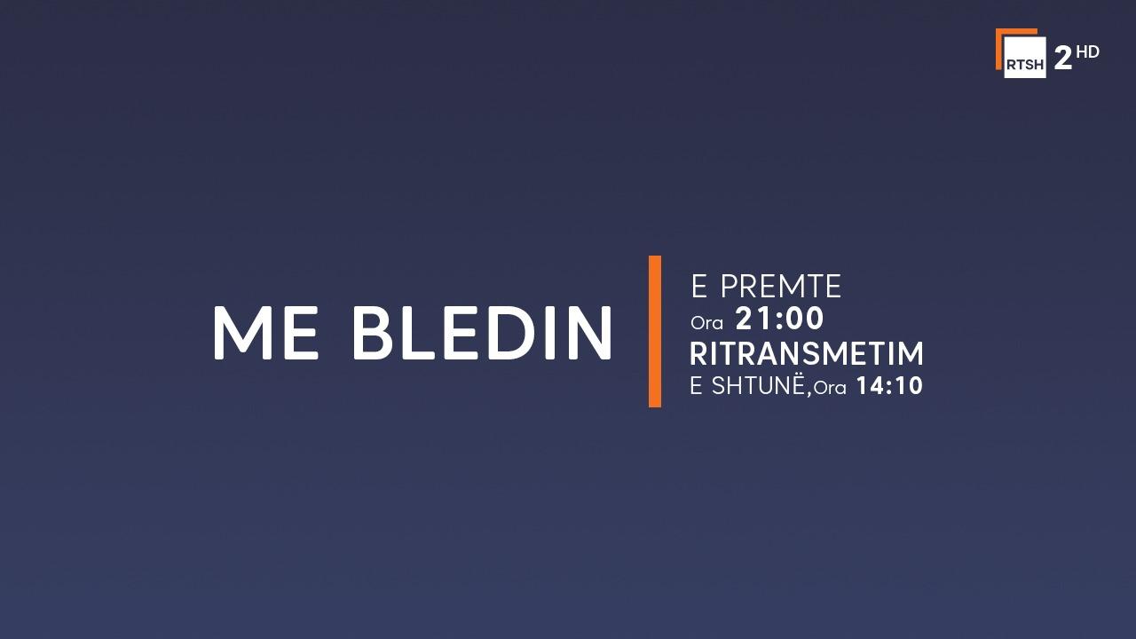 Me Bledin-premierë