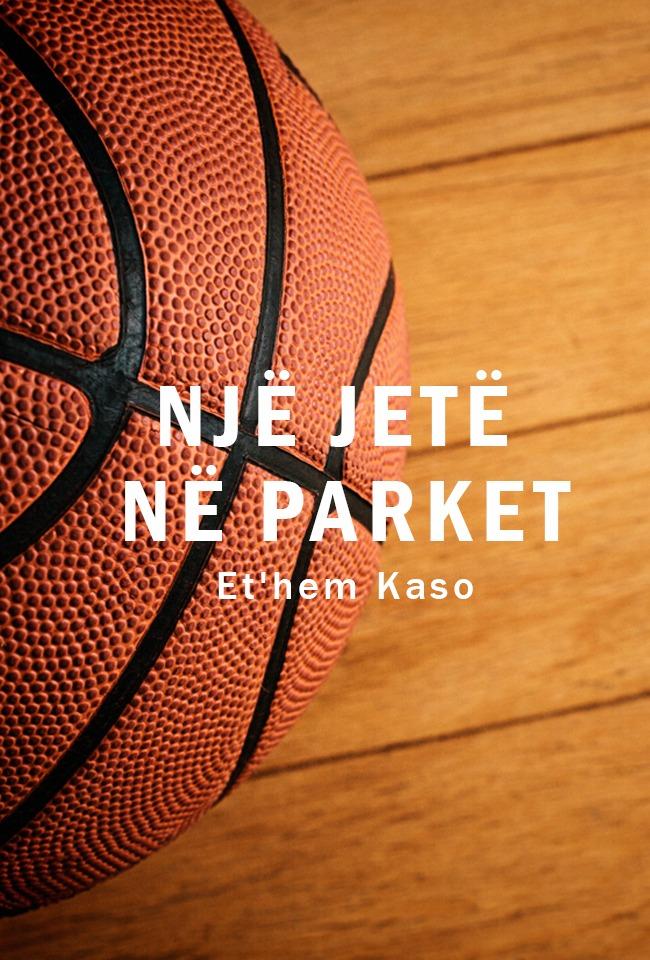 Një jetë në parket-Et'hem Kaso
